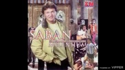 Saban Saulic - Verovao sam tebi - (Audio 2000)