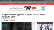 Judge Dismisses 'Pyramid Scheme' Lawsuit Versus Herbalife