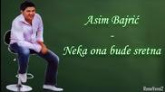 Asim Bajric - 2003 - Neka ona bude sretna - Prevod