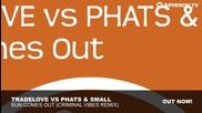 Tradelove vs Phats Small - Sun Comes Out ( Remix )