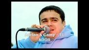 Adrian Copilul Minune & Camy - Te ador
