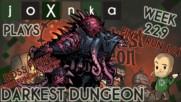 joXnka Plays DARKEST DUNGEON [Week 229] [SHUFFLING HORROR BOSS] [FINAL RUN 1/4]