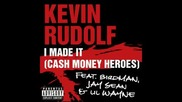 Kevin Rudolf Feat. Birdman Jay Sean Lil Wayne I Made It {cash Money Heroes}