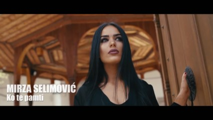 Mirza Selimovic - 2019 - Ko te pamti (hq) (bg sub)