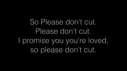 (self Harm Song) Please Don_t Cut (official Lyrics Video )