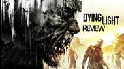Ревю на Dying Light - играта, която ще ви остави без дъх, най-малкото заради паркура