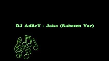 Dj Adrry - Jako (raboten Var)