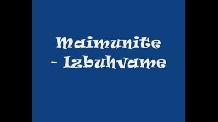 Maimunite - Izbuhvame