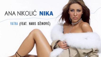 Ana Nikolic feat. Haris Dzinovic - Vatra - (Audio 2003) HD