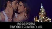 Scorpions - Може би аз, може би ти _ Maybe I, maybe you _ Превод _