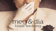 Meg & Dia - Black Wedding [Teaser] (Оfficial video)
