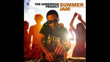 Поредният ремикс на The Underdog Project - Summer Jam