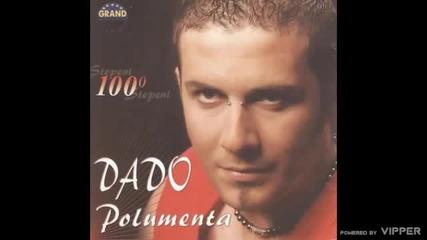 Dado Polumenta - 100 stepeni - (Audio 2005)