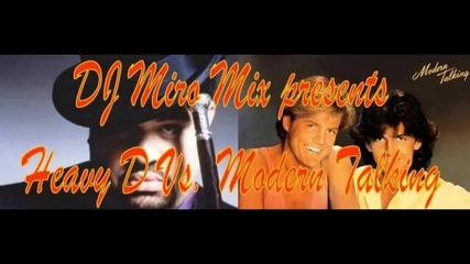 Dj Miro Mix - Heavy D Vs. Modern Talking