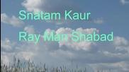 Snatam Kaur - Ray Man Shabad