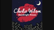 Charlie Wilson – Goodnight Kisses (2014)