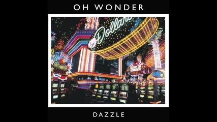 Oh Wonder - Dazzle