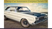 Cheap Auto Insurance in Corpus Christi Texas