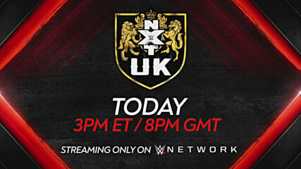 Don't miss NXT UK on WWE Network