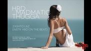 Hrd & Madmatic feat. Thugga - Защо и аз...