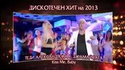 Diskotechen Hit _ Дискотечен на 2013