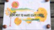 How NOT to make leave craft- Chicken
