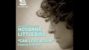 Hosanna Littlebird - Can Love Again (temple Movement Club Mix)