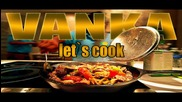 Ванка - Let`s Cook