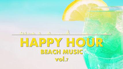 Happy Hour Beach Music Vol.7
