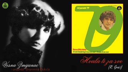 Vesna Zmijanac - Hvala ti za sve - (Audio 1979)