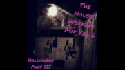 Mr Timers - The House Weekend mix vol. 6 - Hallow66n Pt. 3