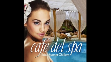 Cafe Del Spa - Chill Out !!!