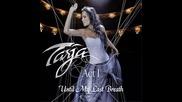 Tarja Turunen 2.11 * Until My Last Breath * Act I (2012)