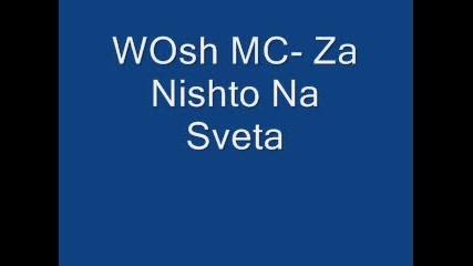 Wosh Mc - За Нищо На Света