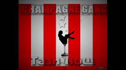 Champagne Gang - Тази нощ