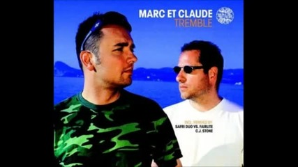 Marc Et Claude - Tremble (safri Duo Vs Fairlite Remix)