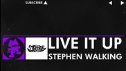 [dubstep] Stephen Walking - Live It Up [monstercat Release]