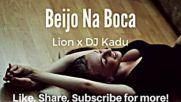 Lion x Dj Kadu - Beijo Na Boca - Kizomba 2017 360p