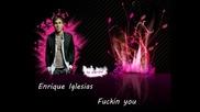 Hot hi7!!enrique Iglesais - Im fuckin y0u