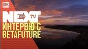 NEXTTV 036: Гост DJ: Betafuture