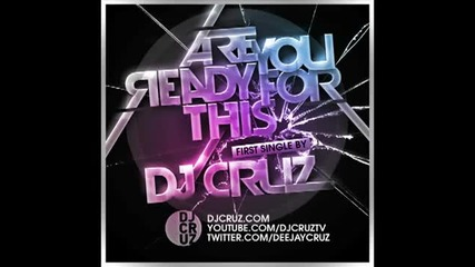 (примиера) Dj Cruz - Are You Ready For This 2011