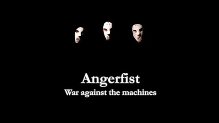 лудница ;д Angerfist - War against the machines