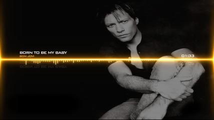 Bon Jovi - Born To Be My Baby (remix) + Превод