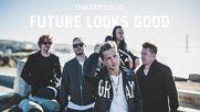 Onerepublic - Future Looks Good Audio