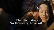 Превод - The Civil Wars - No Ordinary Love