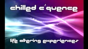 Chilled C'quence - Life Altering Experiences