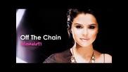 Бг Превод! Selena Gomez & The Scene - Off The Chain