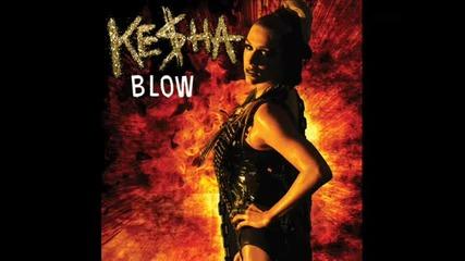 Ke$ha - blow .. високо качество