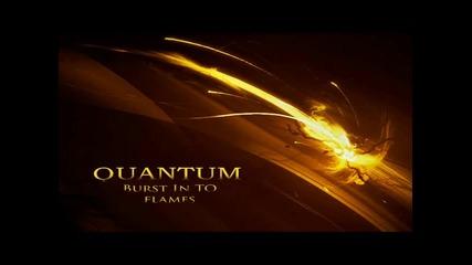 Quantum - Burst Into Flames