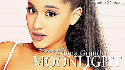 01. Ariana Grande - Moonlight (аудио) + Превод